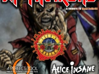 Lies N Roses, Up The Irons, Alice Insane and A Perfect Tool