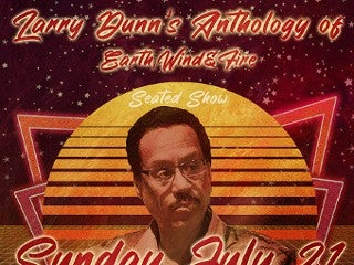 Larry Dunn's Anthology of Earth, Wind and Fire (seated show)