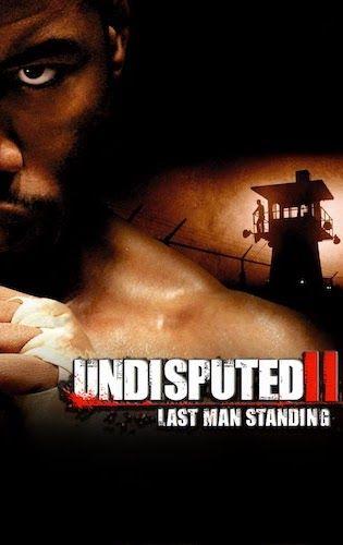 Episode 41 - Undisputed II: Last Man Standing
