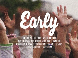Early: Kids Edition featuring DJ Mel