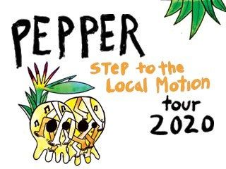 Pepper – Step to the Local Motion Tour 2020