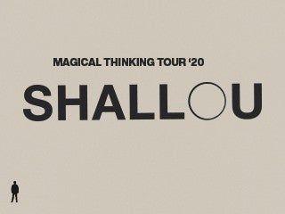 POSTPONED - Shallou - Magical Thinking Tour