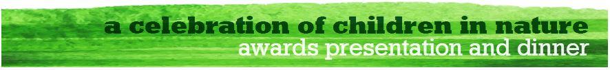 Celebration of Children in Nature Awards Dinner