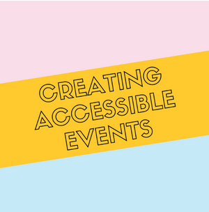 Creating Accessible Events Blog Cover