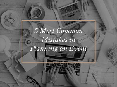 5 Most Common Mistakes in Planning An Event