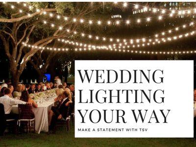 Wedding Lighting Your Way