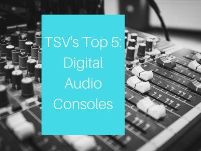 Top 5 Digital Audio Consoles