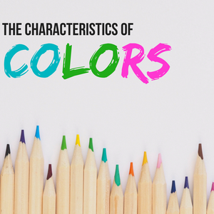 The Characteristics of Colors Blog Cover