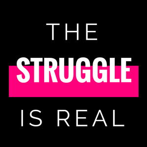 The Struggle is Real Blog Cover