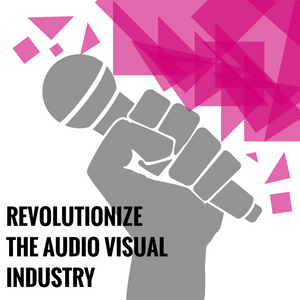 REVOLUTIONIZE THE AUDIO VISUAL INDUSTRY Blog Cover