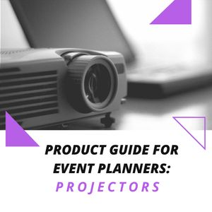 Product Guide for Event Planners: Projectors Blog Cover