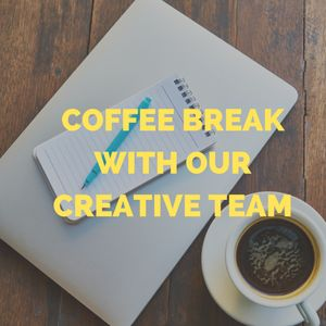 COFFEE BREAK WITH OUR CREATIVE TEAM Blog Cover