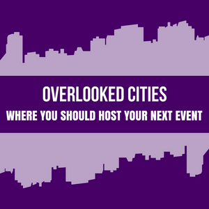 Overlooked Cities: Where You Should Host Your Next Event Blog Cover