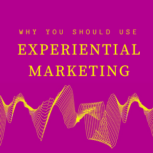 Why You Should Use Experiential Marketing Blog Cover