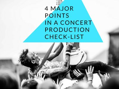 4 Major Points in a Concert Production Checklist