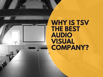 Why is TSV The Best Audio Visual & Event Production Company Blog Cover