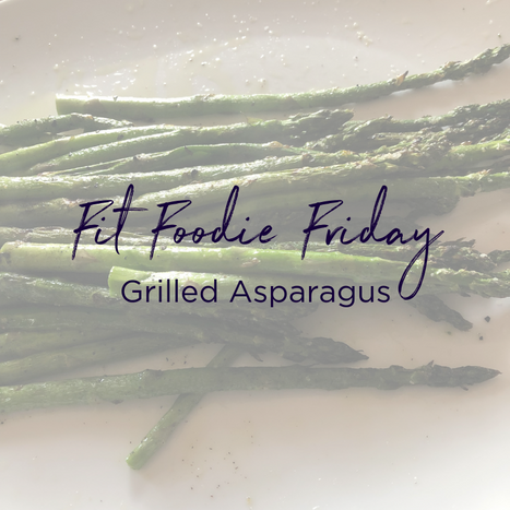 Fit Foodie Friday - aparagus.png