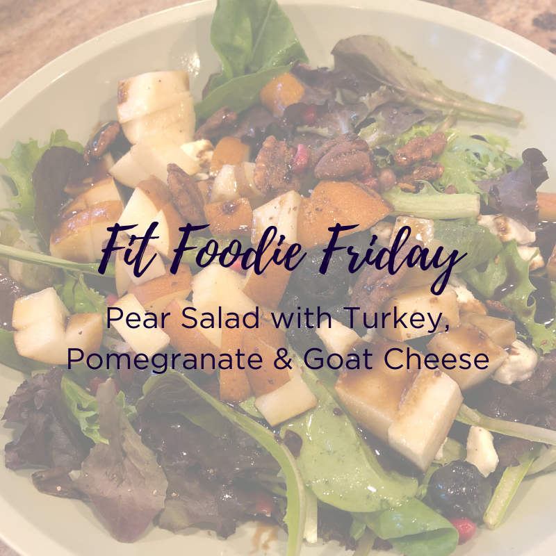 Fit Foodie Friday - pear salad.png