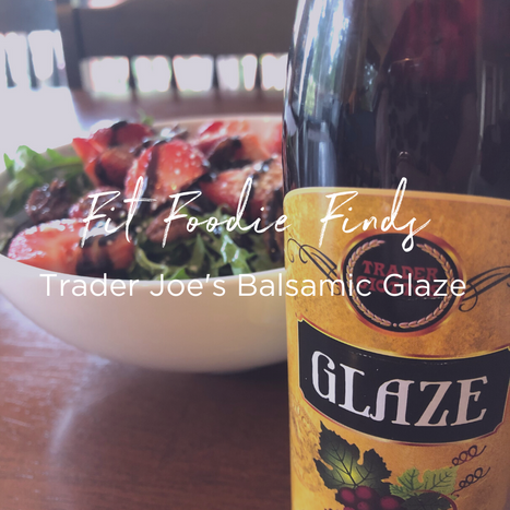 Fit Foodie Finds - TJ Balsamic Glaze.png