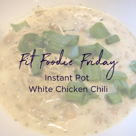 Fit Foodie Friday - White Chicken Chili.png