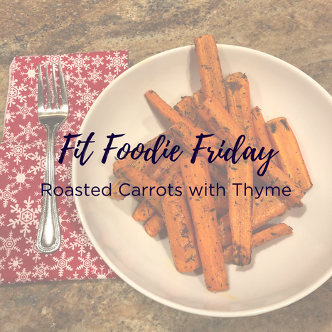 Fit Foodie Friday - roasted carrots.png