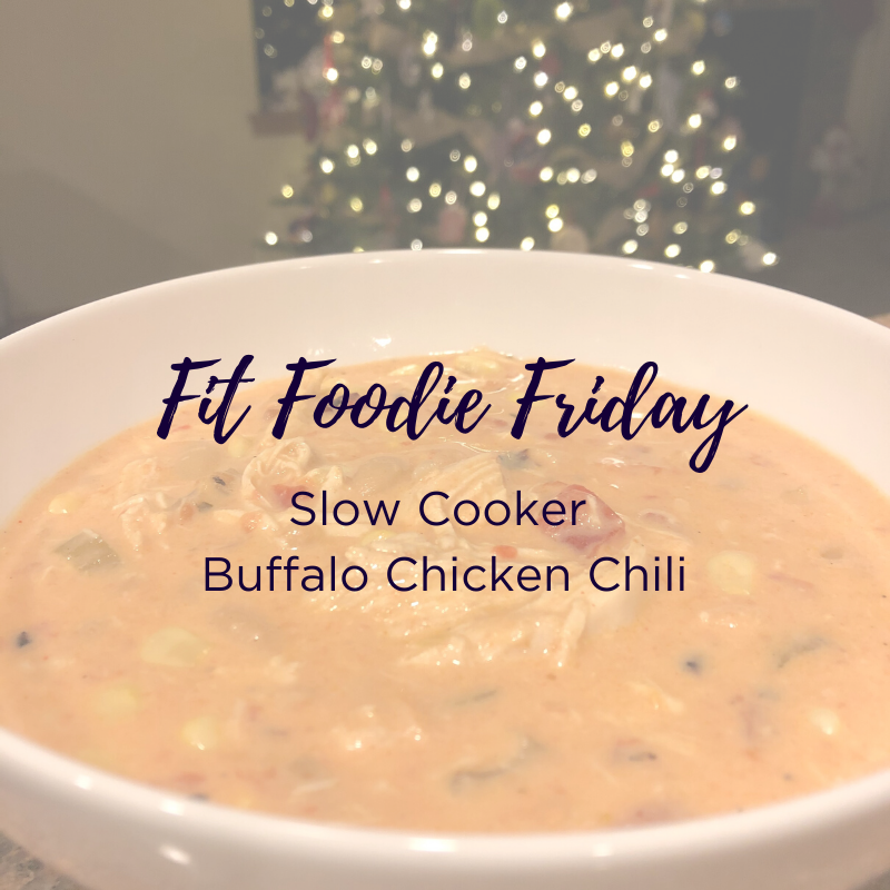 Fit Foodie Friday - slow cooker chicken chili.png