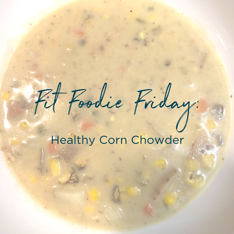 Healthy Corn Chowder FIT4MOM
