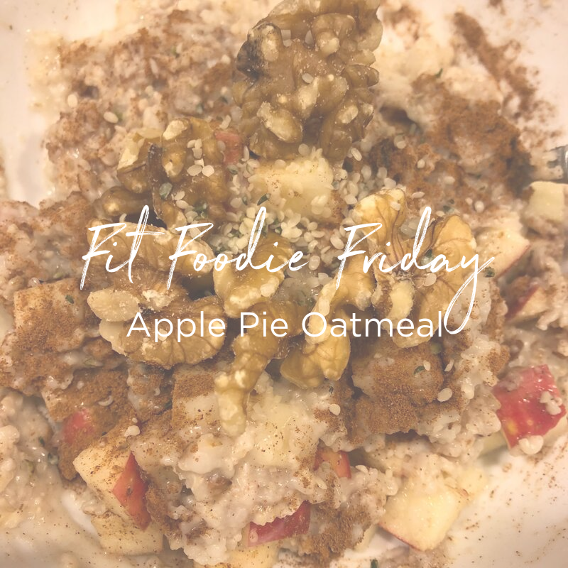 Fit Foodie Friday - Apple Pie oatmeal.png