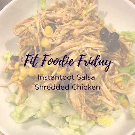 Fit Foodie Friday - Salsa Shredded Chicken.png