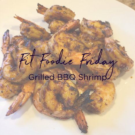 Fit Foodie Friday - BBQ grilled shrimp.png