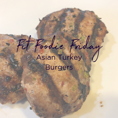 Fit Foodie Friday - Asian Turkey Burgers.png