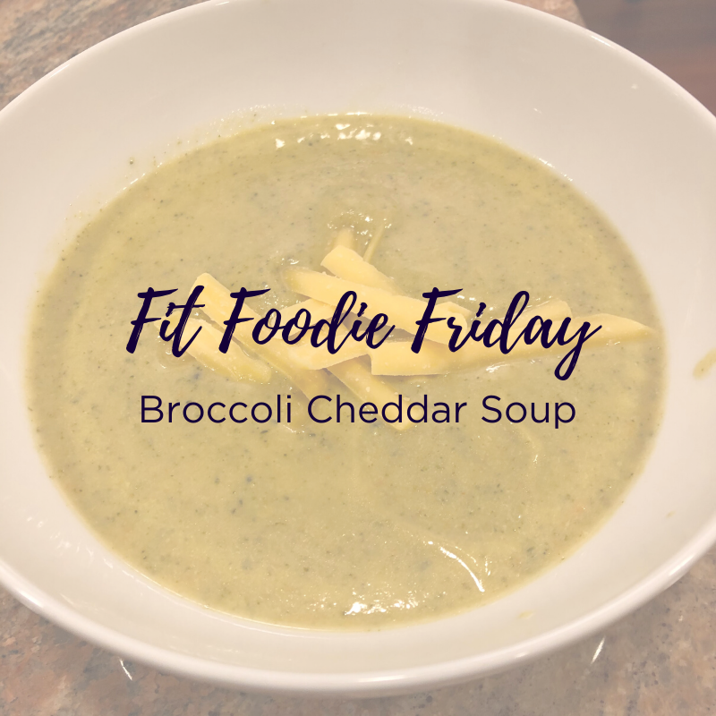 Fit Foodie Friday - Broccoli cheddar soup.png
