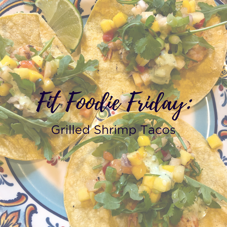 Fit Foodie Friday - Grilled Shrimp Tacos.png
