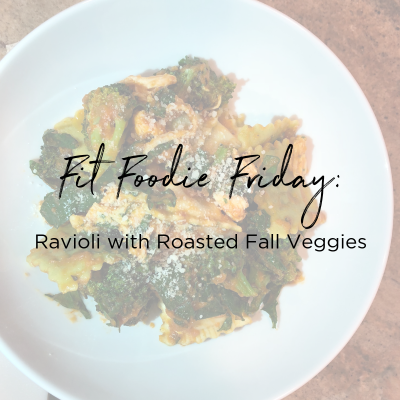 ravioli and roasted fall veggies