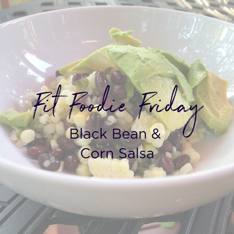 Fit Foodie Friday - BB Corn Salsa.png