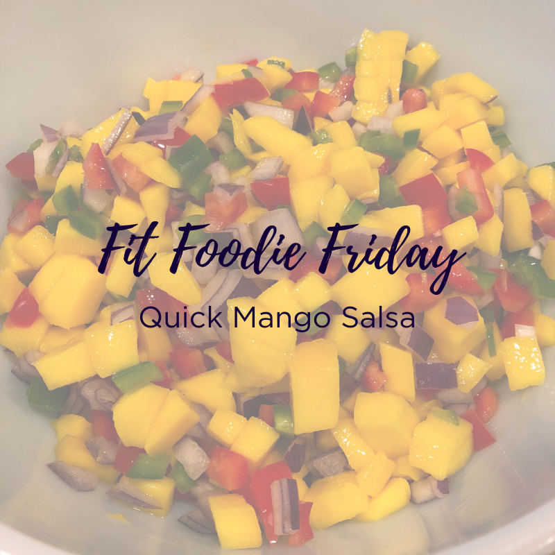 Fit Foodie Friday - mango salsa.png