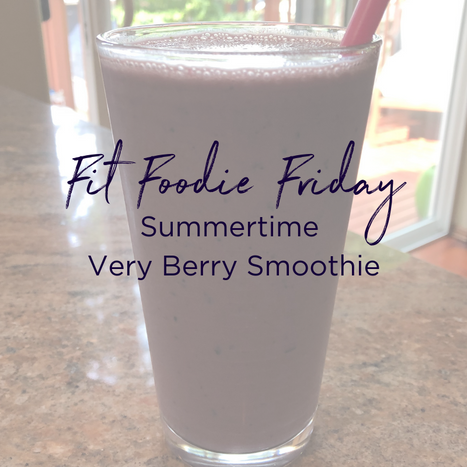 Fit Foodie Friday - Summer Berry Smoothie.png