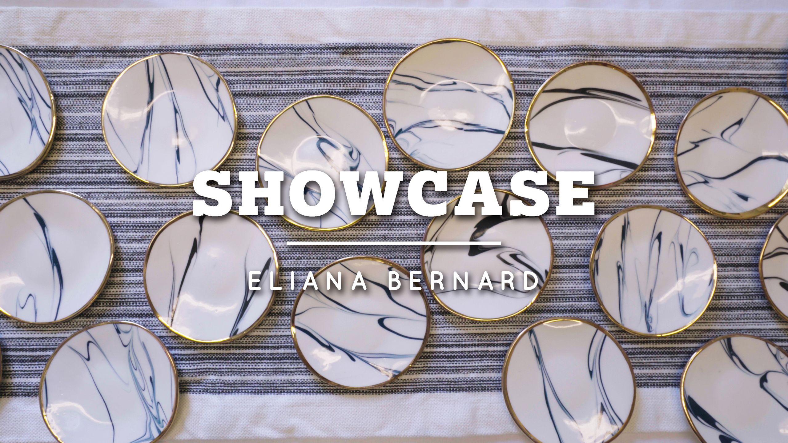 SHOWCASE - ELIANA BERNARD
