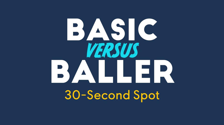 BASIC VERSUS BALLER - TELEVISION SERIES