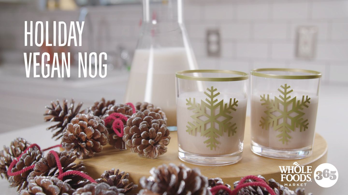 WHOLE FOODS - HOLIDAY VEGAN NOG RECIPE
