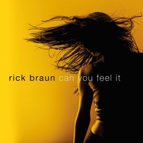Rick Braun Can You Feel It medium.jpg