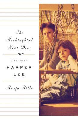 The Mockingbird Next Door - Life with Harper Lee by Marja Mills.JPG