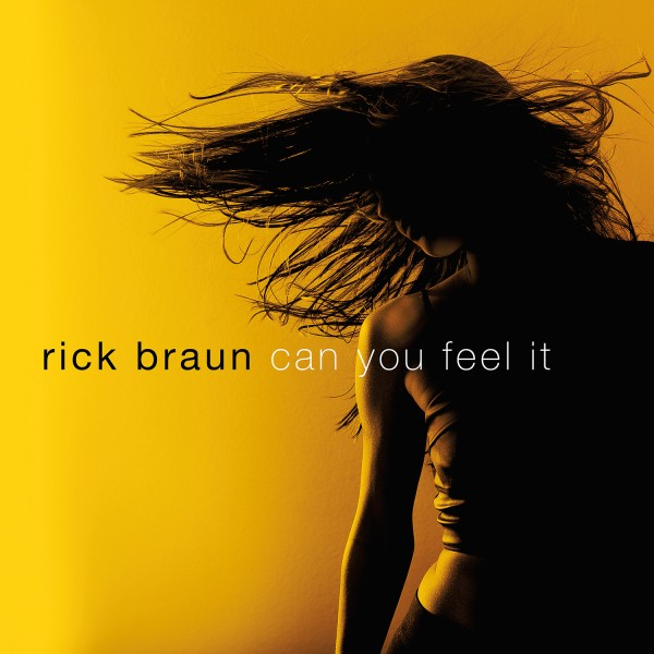 Rick Braun Can You Feel It medium.jpg