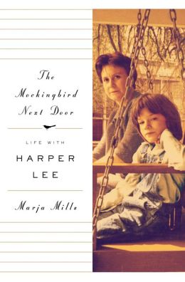 The Mockingbird Next Door - Life with Harper Lee by Marja Mills.JPG