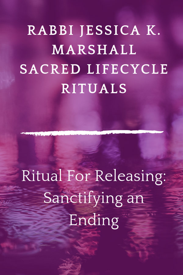 Ritual For Releasing_ Sanctifying an Ending.png