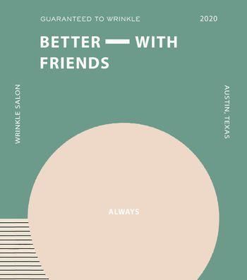 Wrinkle Salon - Better With Friends.jpg
