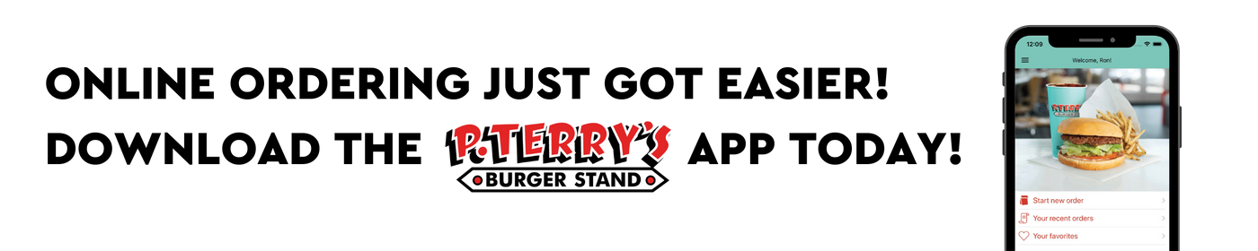 Copy of Copy of ONLINE ORDERING JUST GOT EASIER! DOWNLOAD THE P. TERRY'S APP TODAY!.png