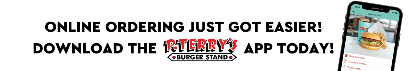 Copy of Copy of ONLINE ORDERING JUST GOT EASIER! DOWNLOAD THE P. TERRY'S APP TODAY! (2).png