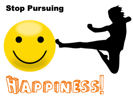 Pursuing Happiness? Please Stop! Graphic.png