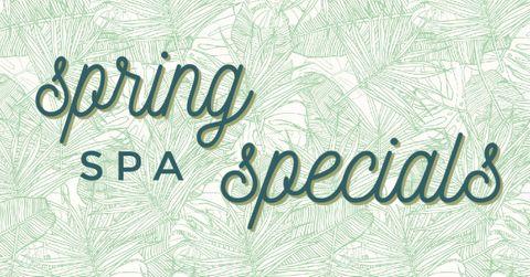 Spring Spa Specials.jpg
